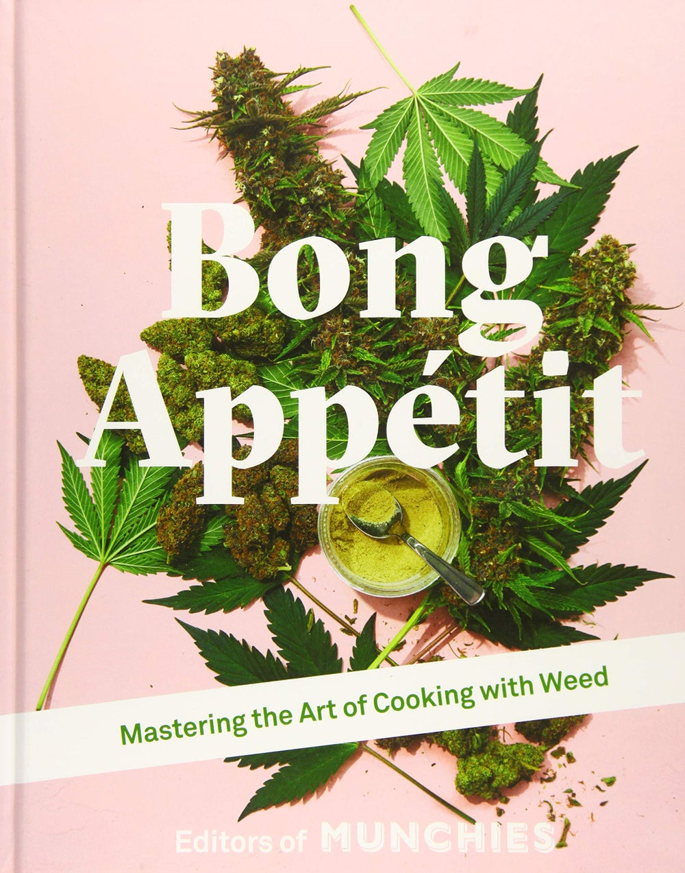 Image of Bong Appetit: Mastering the Art of Cooking with Weed