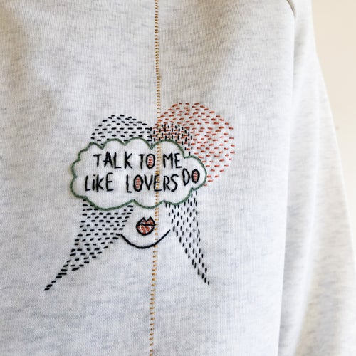 Image of Talk to me like lovers do - hand embroidered organic cotton sweatshirt, available in ALL sizes