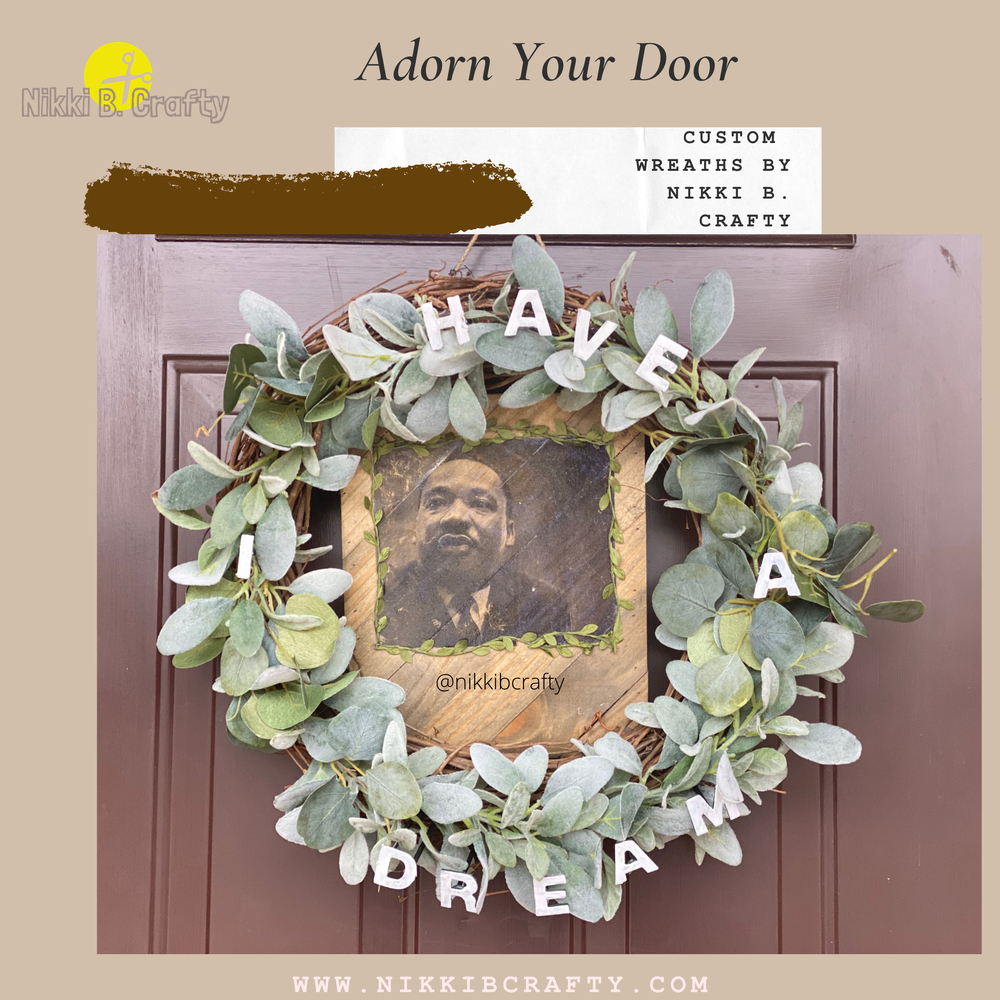 Image of Adorn Your Door  MLK NikkiBCrafty Wreath