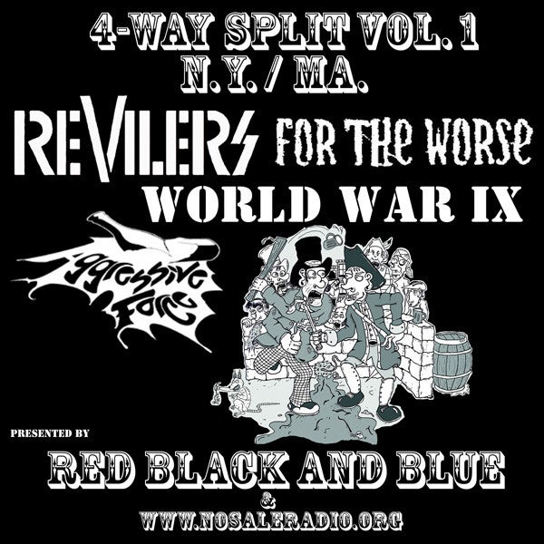 "Revilers / For The Worse / World War IX / Aggressive Force - 7"" Split"