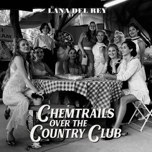 Image of Lana Del Rey - Chemtrails Over The Country Club
