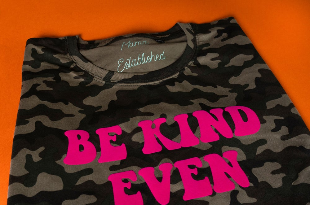 Image of Be kind even to mean people camo contrast