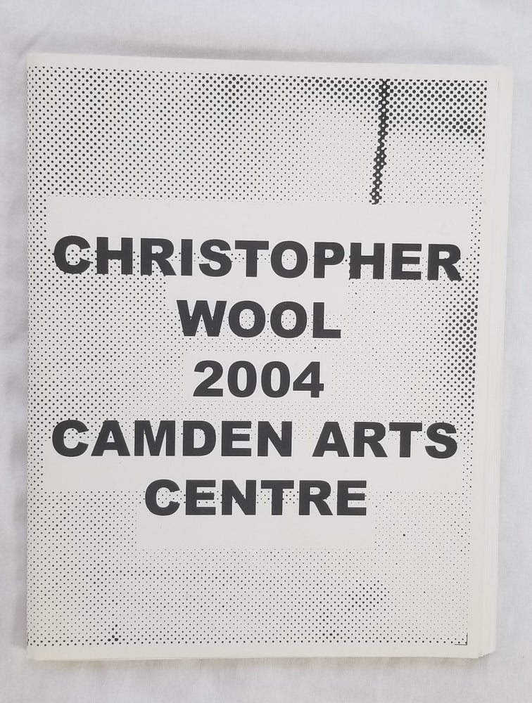 Image of Christopher Wool 2004 Camden Arts Centre (Signed First Edition)