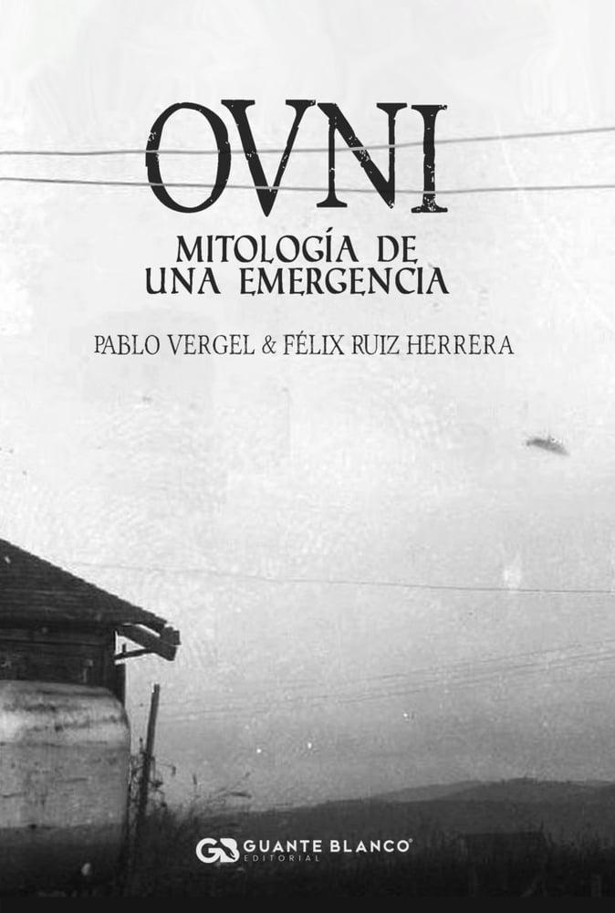 Imagen de Ovni: Mitología de una emergencia.