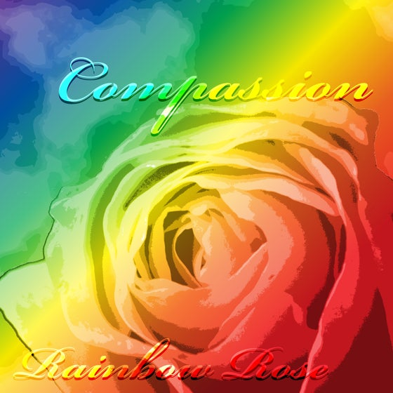 Image of Rose Rainbow: Compassion