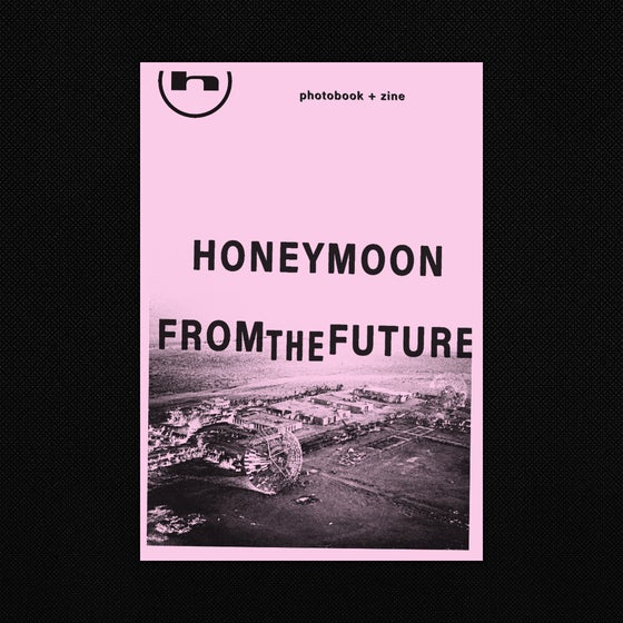 Image of Honeymoon - From The Future Photobook / Lyrics Zine