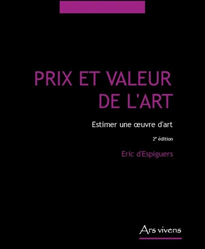 Image of Prix et valeur de l'art - Estimer une oeuvre d'art - Grand Format 2e édition Eric d' Espiguers