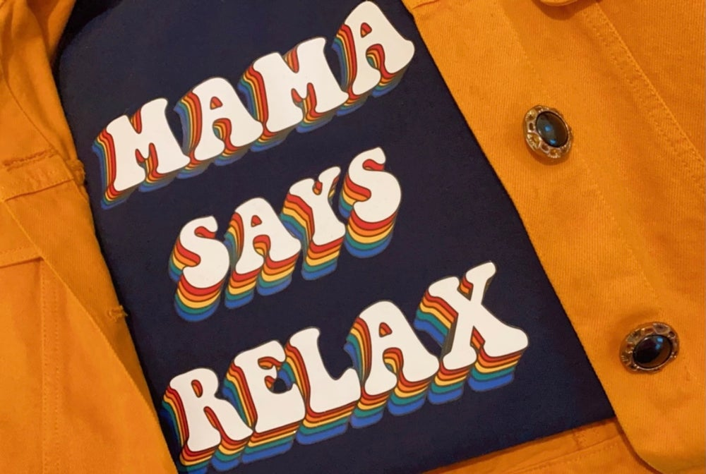 Image of Mama says relax sweat