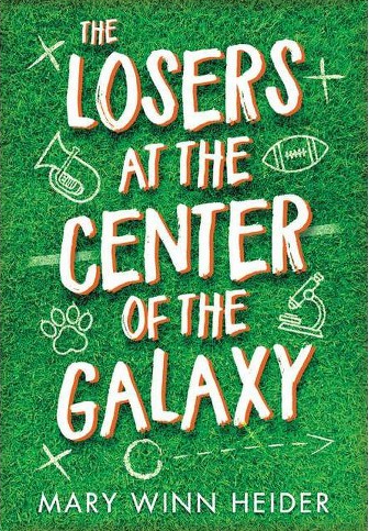 The Losers at the Center of the Galaxy by Mary Winn Heider