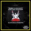 "DOME LA MUERTE AND THE DIGGERS - ""Supersadobabi"" LP"