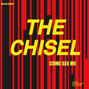 Image of THE CHISEL - COME SEE ME / NOT THE ONLY ONE EP