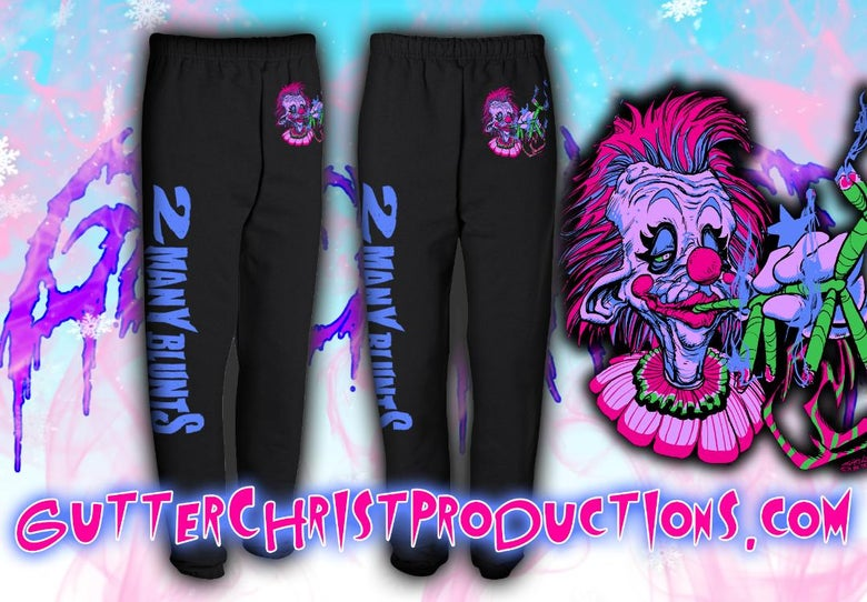 Image of 2 MANY BLUNTS KILLERKLOWNS SWEAT PANTS (IN STOCK)