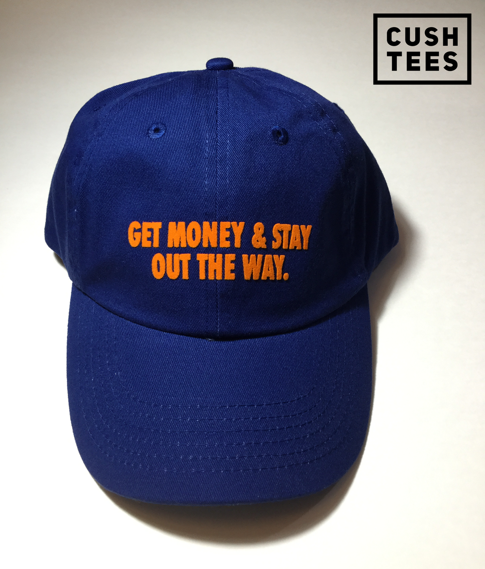 Get money & stay out the way (Dad Hat)