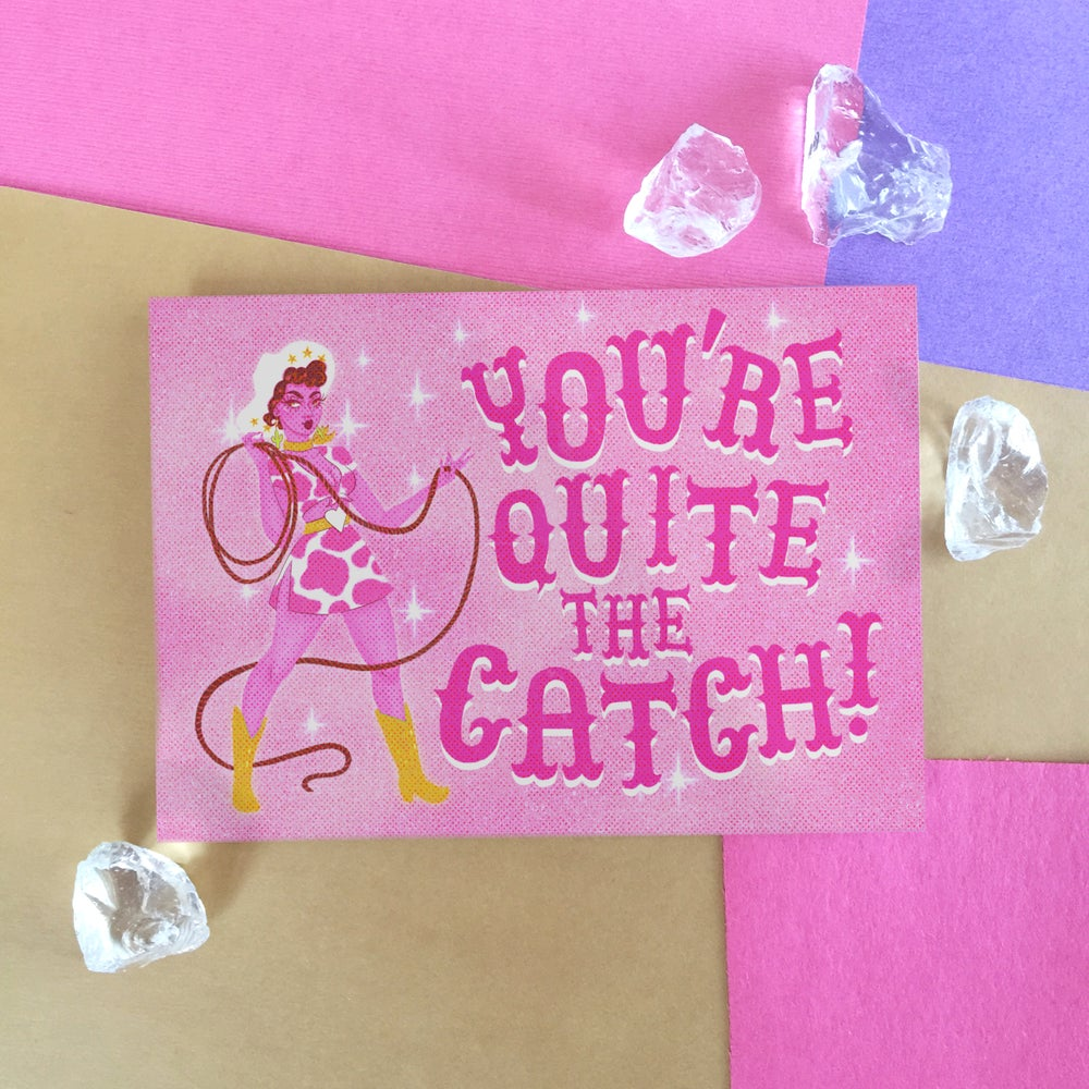 Image of YOU'RE QUITE THE CATCH CARD