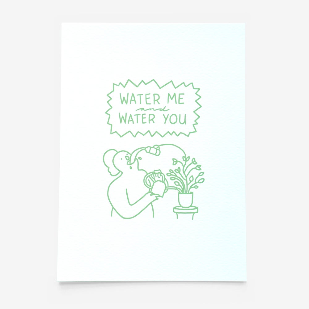 "Image of ""Water Me & Water You"" Print"