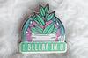I Beleaf In U | Enamel Pin