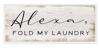 Alexa Fold My Laundry Wall Plaque