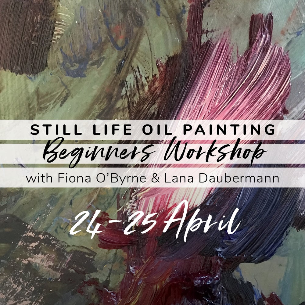 Still Life Oil Painting Beginners Workshop - 24-25th April 2021