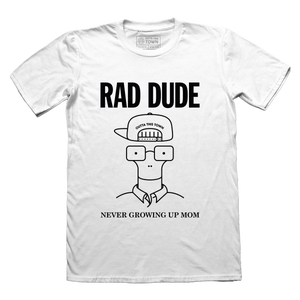 Image of Rad Dude, Never Growing Up Mom T-shirt White ��