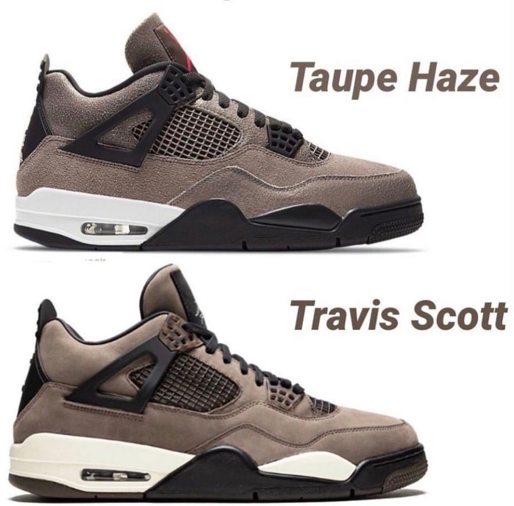 Taupe Haze 4's to Travis Scott 4's