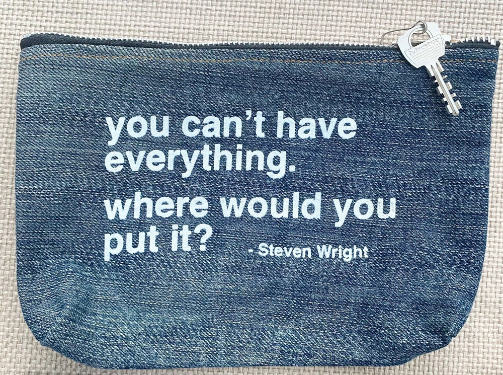 """Image of """"You Can't Have Everything....""""  - Upcycled Denim Zip Pouch"""