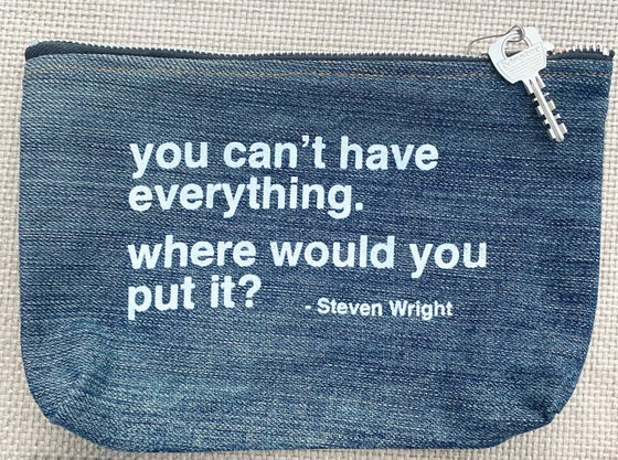 "Image of ""You Can't Have Everything....""  - Upcycled Denim Zip Pouch"