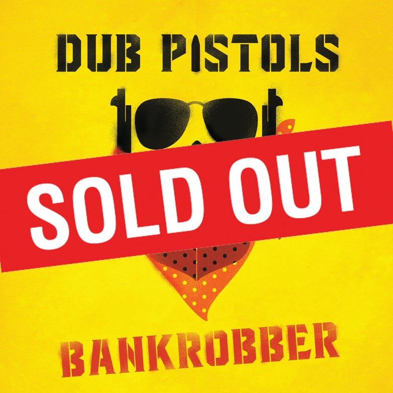 "Image of Dub Pistols - Bankrobber (Ltd Edition Signed Red 7"")"
