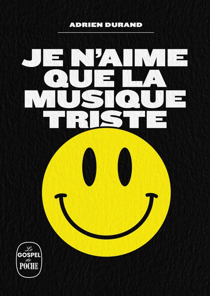 """Image of """"Je n'aime que la musique triste"""" (recueil de textes/livre de poche)"""