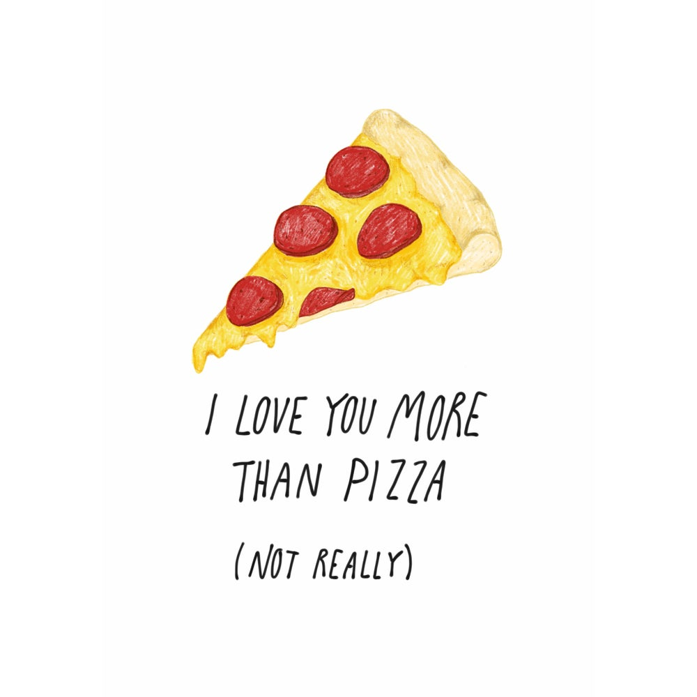 Image of I Love You More Than Pizza Card