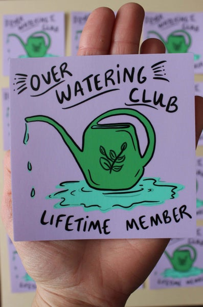Image of Over Watering Club Sticker