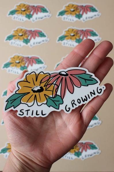 Image of Still Growing Sticker