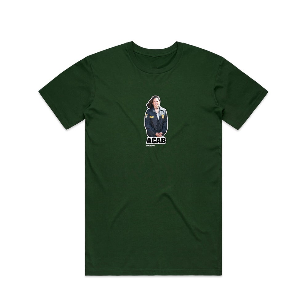 Image of Kamala Is A Cop Tee Green