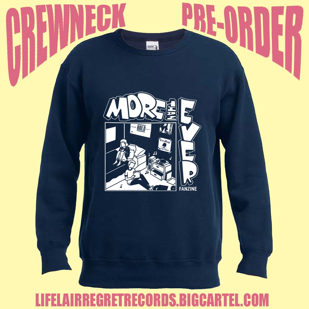 Image of More Than Ever Crewneck Preorders