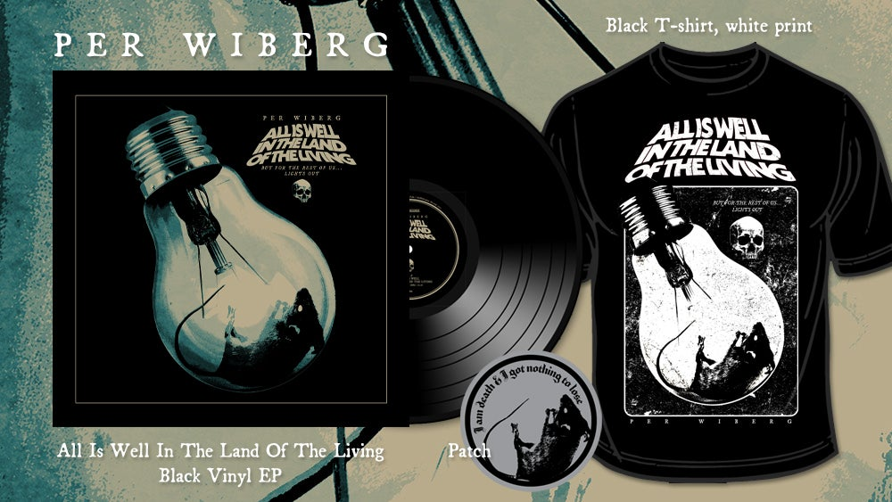 Image of PRE-ORDER Per Wiberg - All Is Well In The Land Of The Living (LP, Black Tee, Patch)