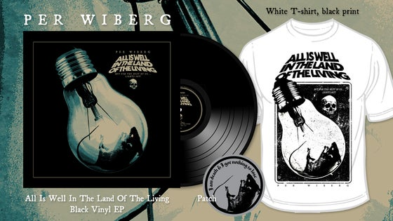 Image of PRE-ORDER Per Wiberg - All Is Well In The Land Of The Living  (LP, White Tee, Patch)