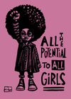 All the potential to all girls!