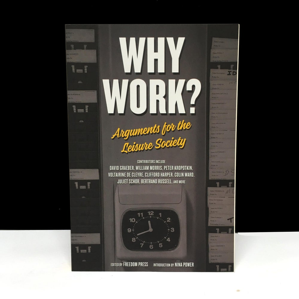 Why Work? Arguments for The Leisure Society