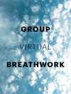 GROUP VIRTUAL BREATHWORK - 3/27/21, 3p TO 4:30p PST