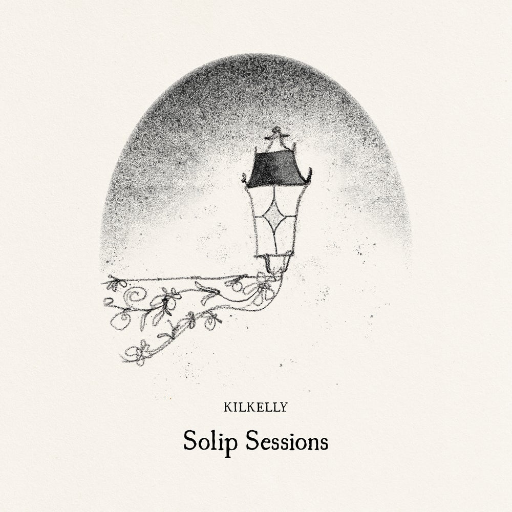 Image of Kilkelly - Solip Sessions (EP, 2021)
