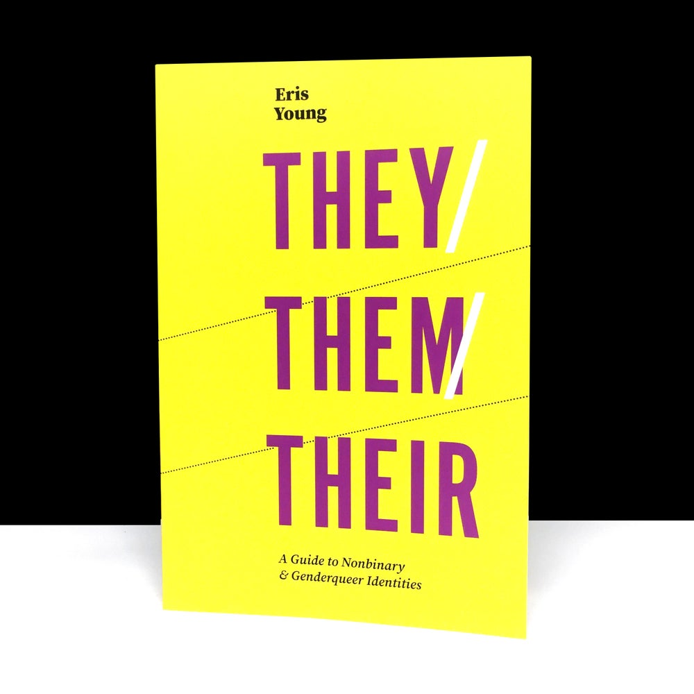 They/Them/Their : A Guide to Nonbinary and Genderqueer Identities