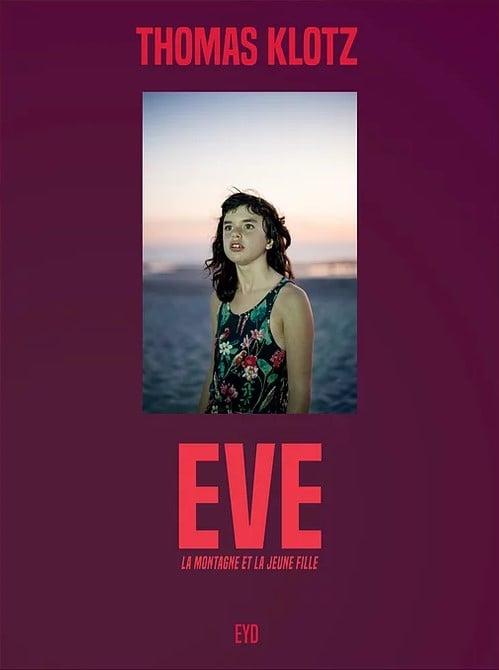 Image of Thomas Klotz : Eve ; La montagne et la jeune fille