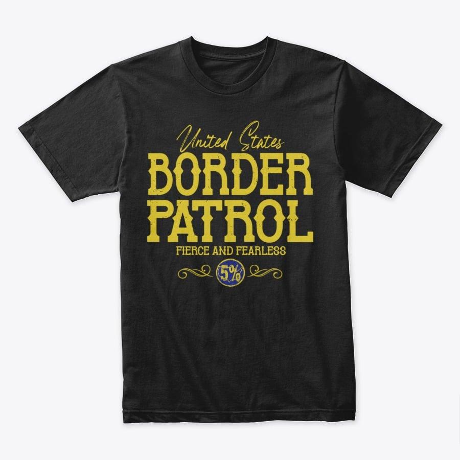 Image of UNITED STATES BORDER PATROL ~ FIERCE & FEARLESS 5%