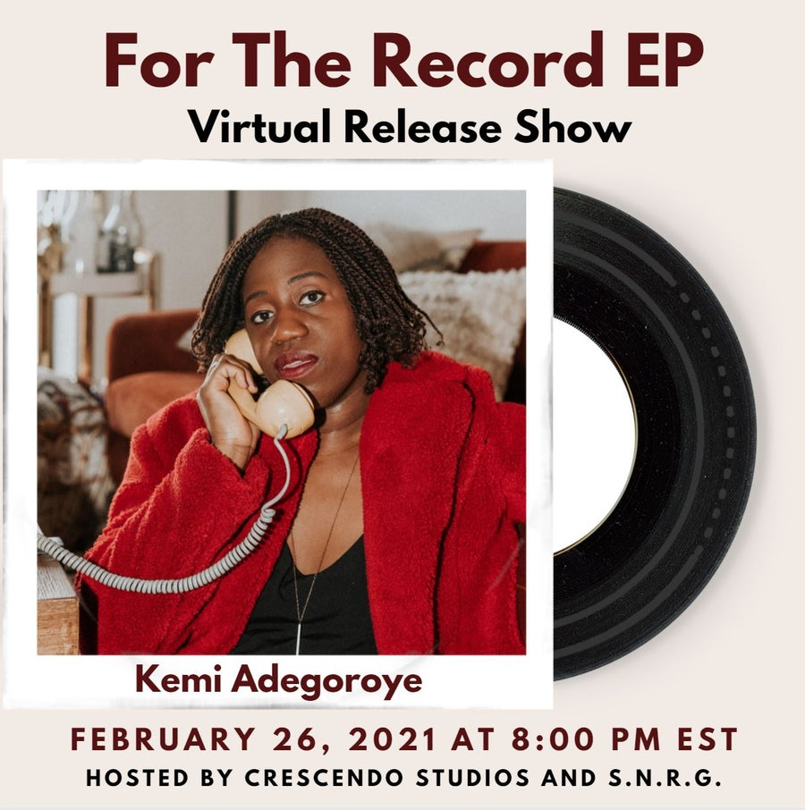 Image of Kemi Adegoroye - For the Record EP Release Show