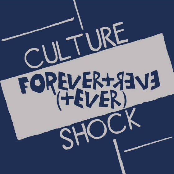 "Image of CULTURE SHOCK - ""FOREVER + EVER (+ EVER)"" 7"" EP (1982)"