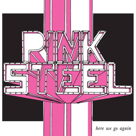 "Image of PINK STEEL - ""HERE WE GO AGAIN"" 7"" EP (1981)"