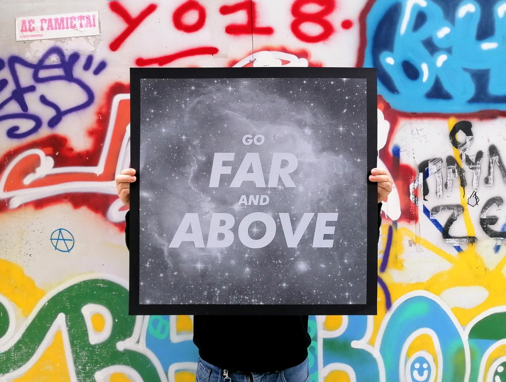 GO FAR AND ABOVE
