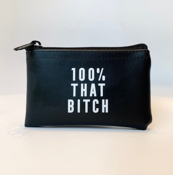Image of 100% That Bitch zip pouch