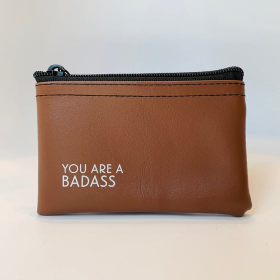 Image of You Are A Badass zip pouch