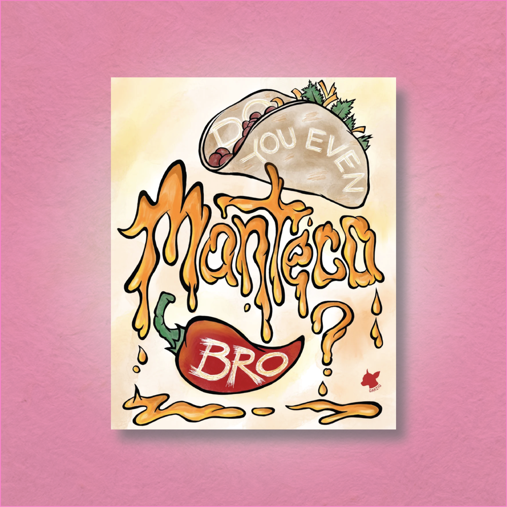 Do You Even Manteca Bro?