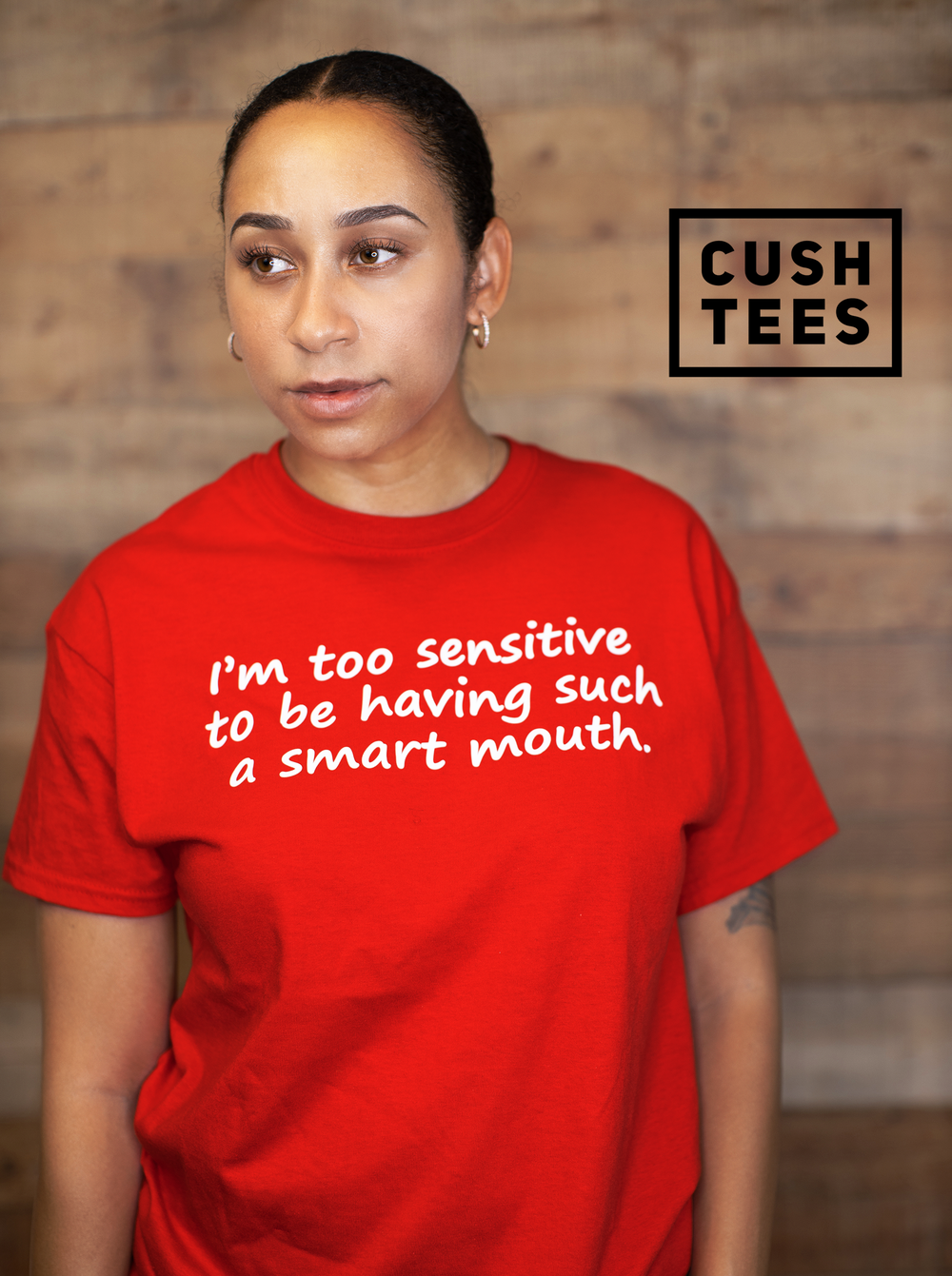 I'm too sensitive  to be having such  a smart mouth.  (Unisex) T-shirt